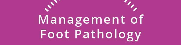 Management of Foot Pathology