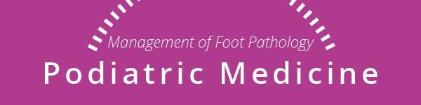 Management of Foot Pathology: Podiatric Medicine