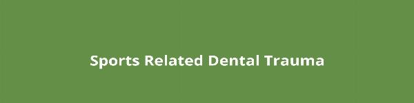 Sports Related Dental Trauma