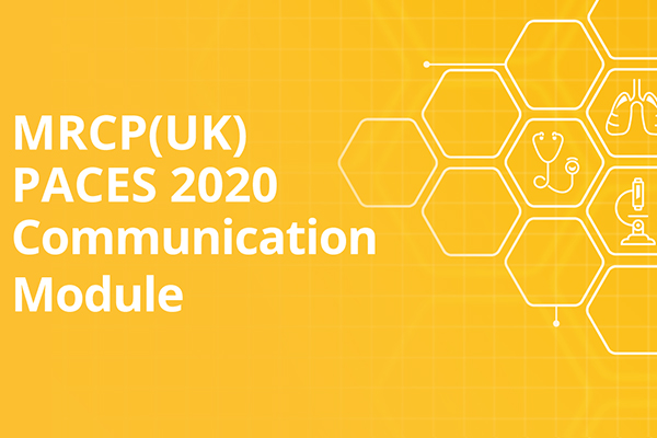 MRCP(UK) PACES 2020 Communication Module