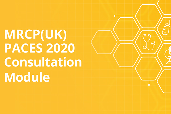 MRCP(UK) PACES 2020 Consultation Module