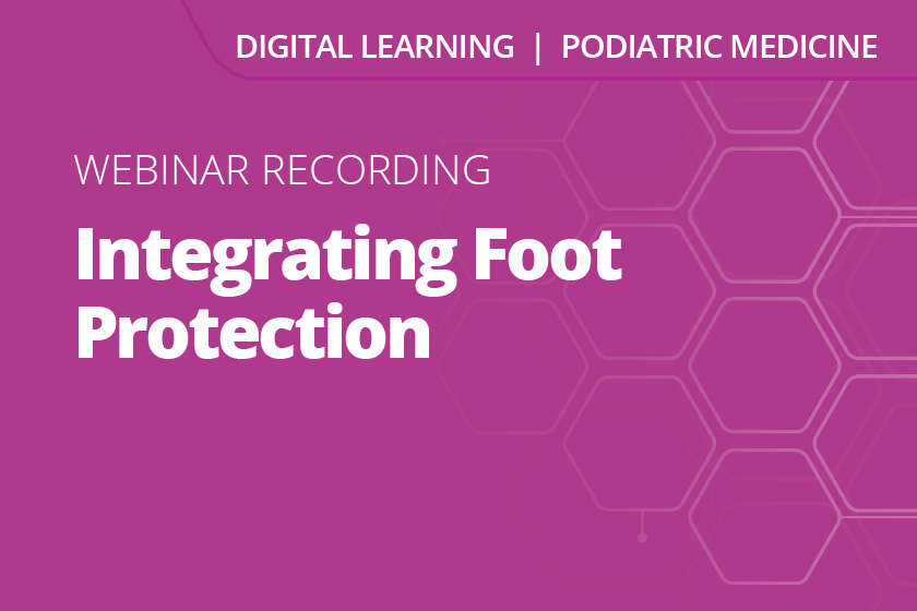 Integrating Foot Protection Webinar Recording