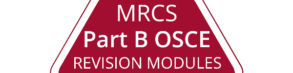 MRCS Part B OSCE Preparation Modules